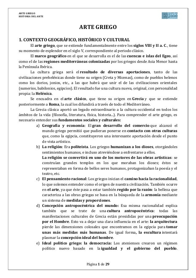 ARTE GRIEGOHISTORIA DEL ARTEPágina 1 de 29ARTE GRIEGO1. CONTEXTO GEOGRÁFICO, HISTÓRICO Y CULTURALEl arte griego, que se ex...