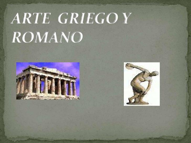ARTE  GRIEGO Y ROMANO<br />