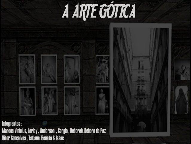 Surgimento              Contextualização Histórica.                                                  •   Posterior à Arte ...