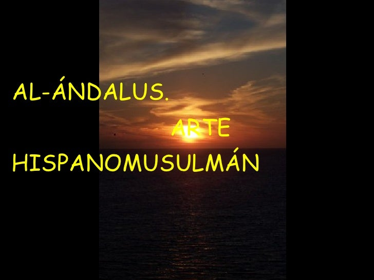 AL-ÁNDALUS.              ARTEHISPANOMUSULMÁN