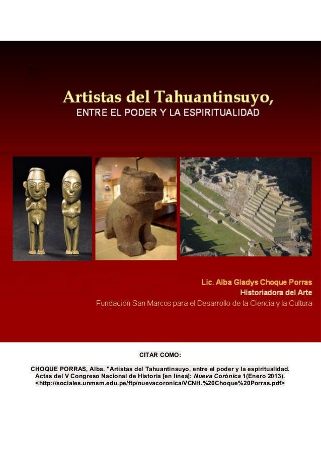 """CITAR COMO:CHOQUE PORRAS, Alba. """"Artistas del Tahuantinsuyo, entre el poder y la espiritualidad. Actas del V Congreso Naci..."""