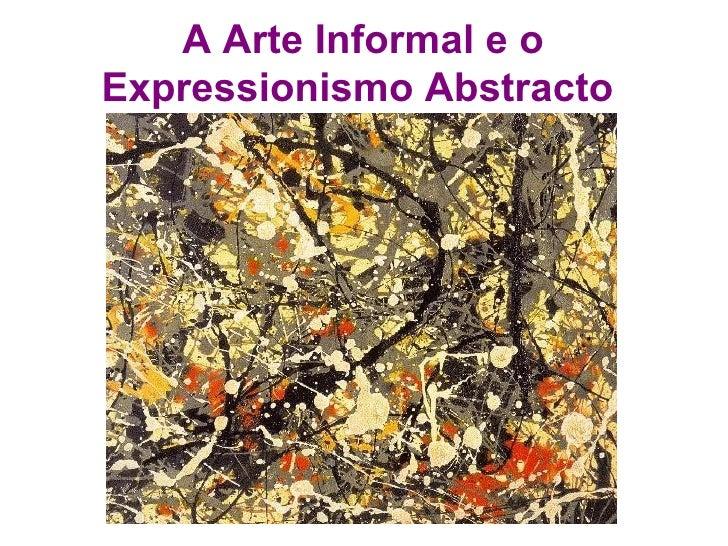 A Arte Informal e o Expressionismo Abstracto