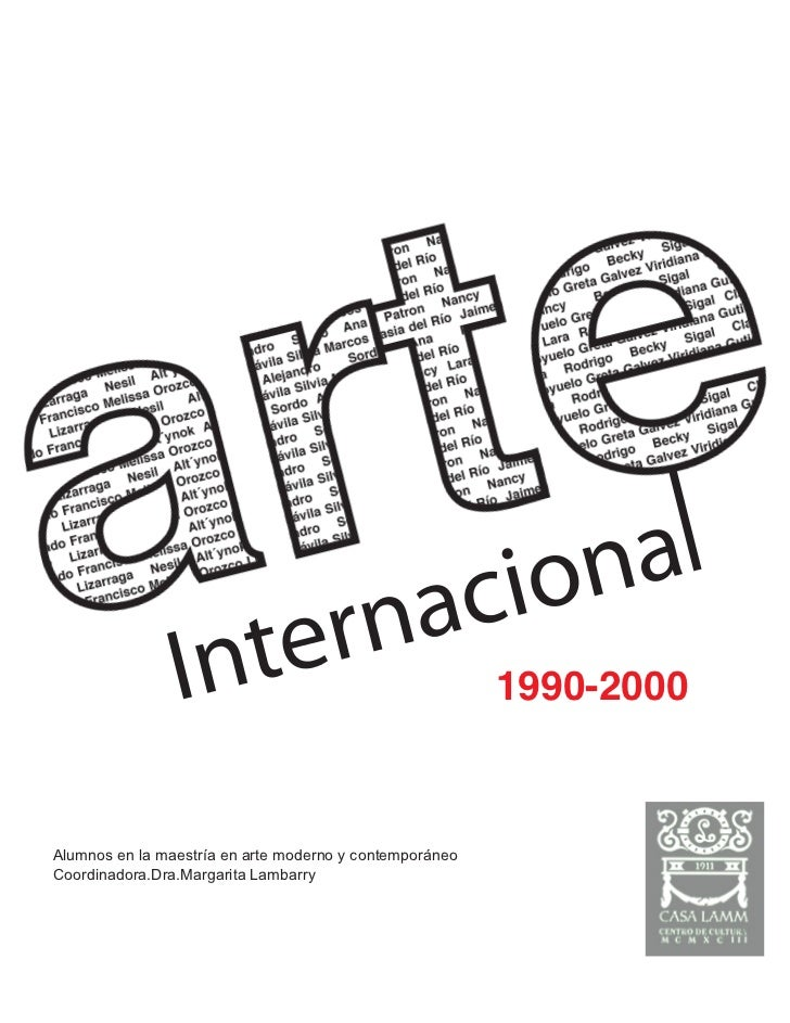 1990-2000Alumnos en la maestría en arte moderno y contemporáneoCoordinadora.Dra.Margarita Lambarry