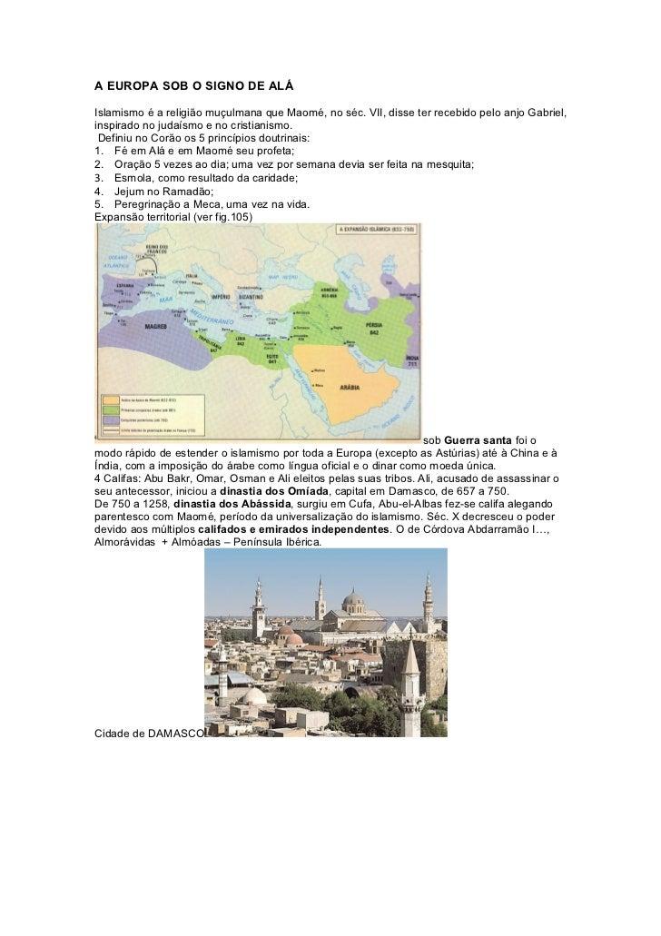 A EUROPA SOB O SIGNO DE ALÁIslamismo é a religião muçulmana que Maomé, no séc. VII, disse ter recebido pelo anjo Gabriel,i...