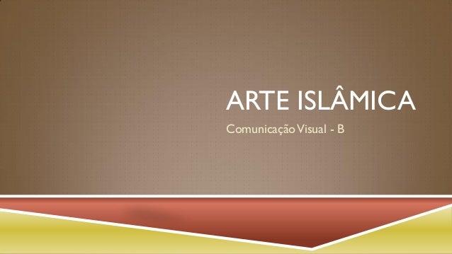 ARTE ISLÂMICA Comunicação Visual - B