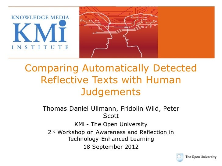 Comparing Automatically Detected  Reflective Texts with Human           Judgements   Thomas Daniel Ullmann, Fridolin Wild,...