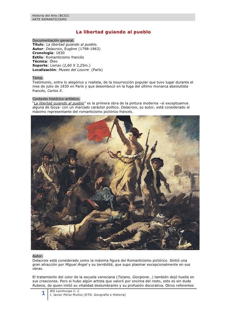 Historia del Arte (BCS2)ARTE ROMANTICISMO                           La libertad guiando al puebloDocumentación general.Tít...