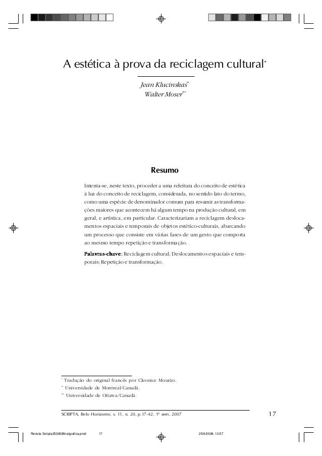 SCRIPTA, Belo Horizonte, v. 11, n. 20, p.17-42, 1º sem. 2007 17 A estética à prova da reciclagem cultural Resumo Intenta-s...