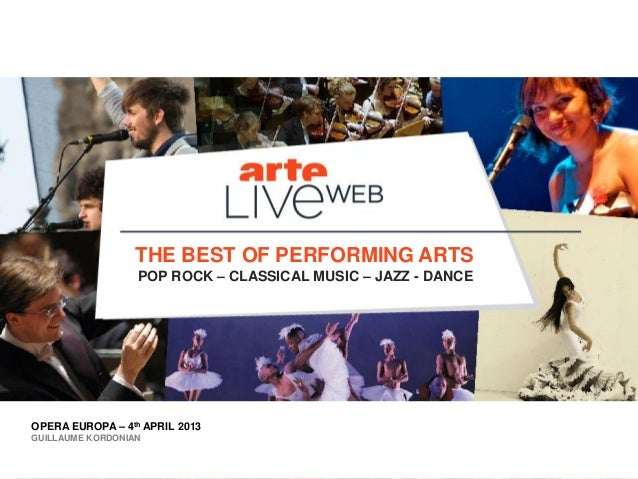 OPERA EUROPA – 4th APRIL 2013 GUILLAUME KORDONIAN THE BEST OF PERFORMING ARTS POP ROCK – CLASSICAL MUSIC – JAZZ - DANCE