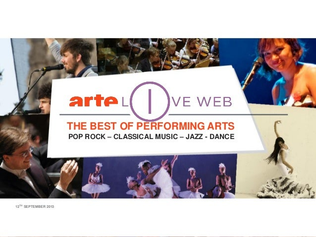 12TH SEPTEMBER 2013 THE BEST OF PERFORMING ARTS POP ROCK – CLASSICAL MUSIC – JAZZ - DANCE