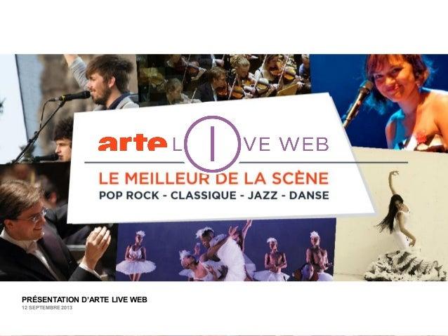 PRÉSENTATION D'ARTE LIVE WEB 12 SEPTEMBRE 2013