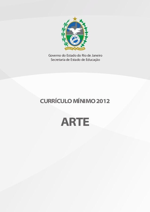 Governo do Estado do Rio de Janeiro   Secretaria de Estado de EducaçãoCURRÍCULO MÍNIMO 2012          ARTE