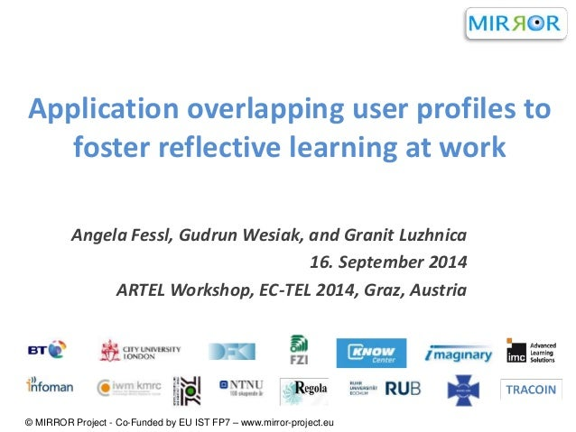 Application overlapping user profiles to  foster reflective learning at work  Angela Fessl, Gudrun Wesiak, and Granit Luzh...