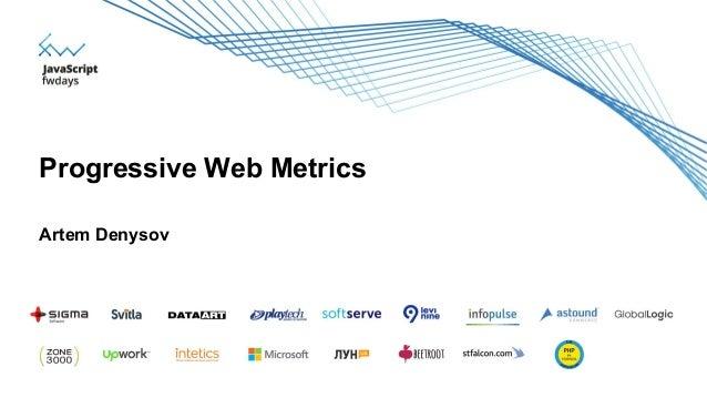 Artem Denysov Progressive Web Metrics