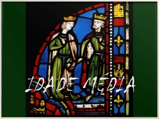 A ARTE DA IDADE MÉDIA A arte da Idade Média insere-se no período que, convencionalmente, se chama de Idade Média . A Igrej...