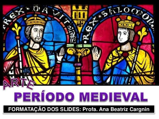 FORMATAÇÃO DOS SLIDES: Profa. Ana Beatriz Cargnin
