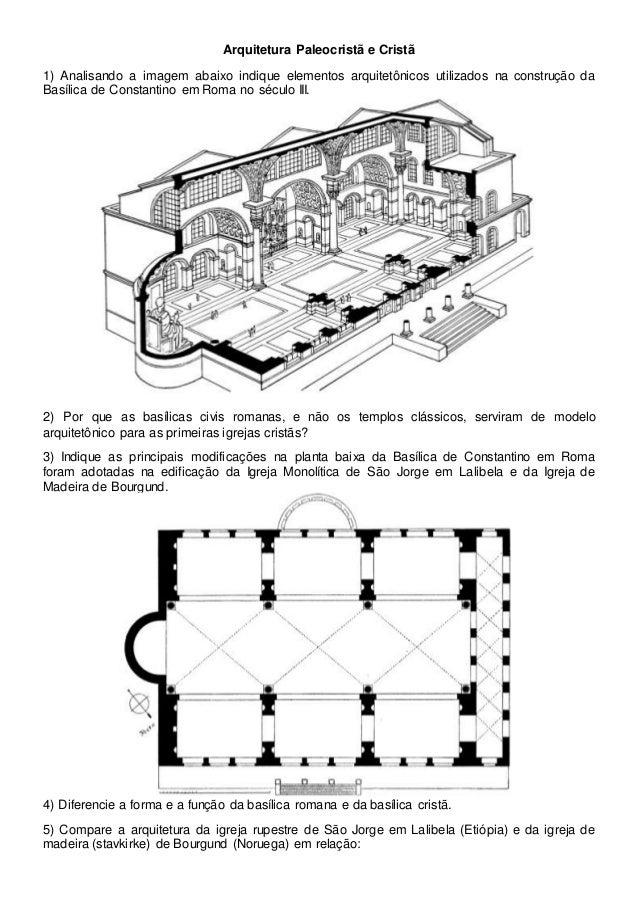 Arquitetura Paleocristã e Cristã 1) Analisando a imagem abaixo indique elementos arquitetônicos utilizados na construção d...