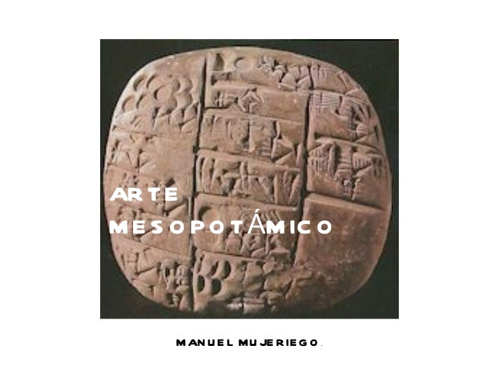 ARTE MESOPOTÁMICO MANUEL MUJERIEGO .