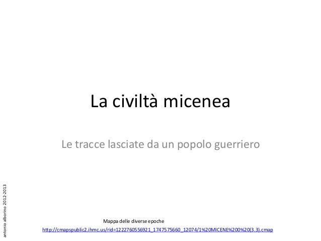 La civiltà micenea                                    Le tracce lasciate da un popolo guerrieroantonio alborino 2012-2013 ...