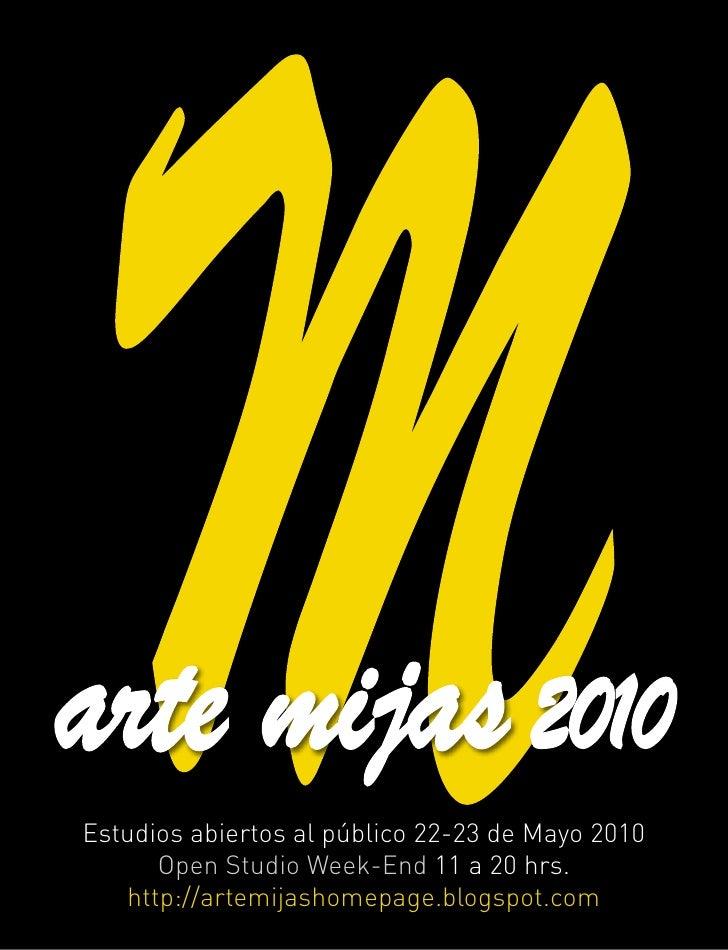 arte mijas 2010 Estudios abiertos al público 22-23 de Mayo 2010       Open Studio Week-End 11 a 20 hrs.    http://artemija...