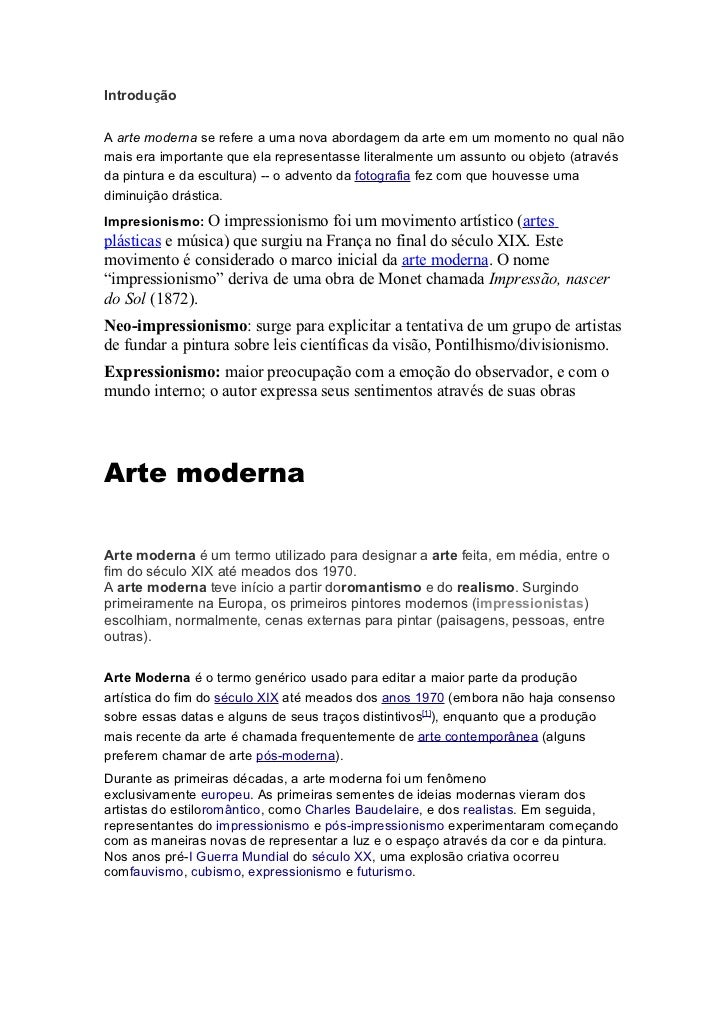 IntroduçãoA arte moderna se refere a uma nova abordagem da arte em um momento no qual nãomais era importante que ela repre...