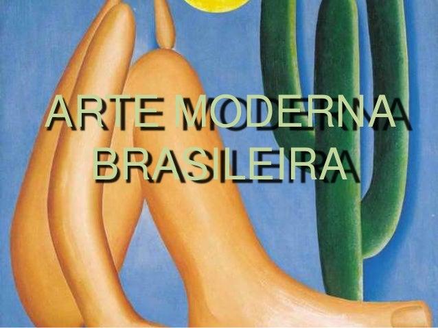 ARTE MODERNA BRASILEIRA