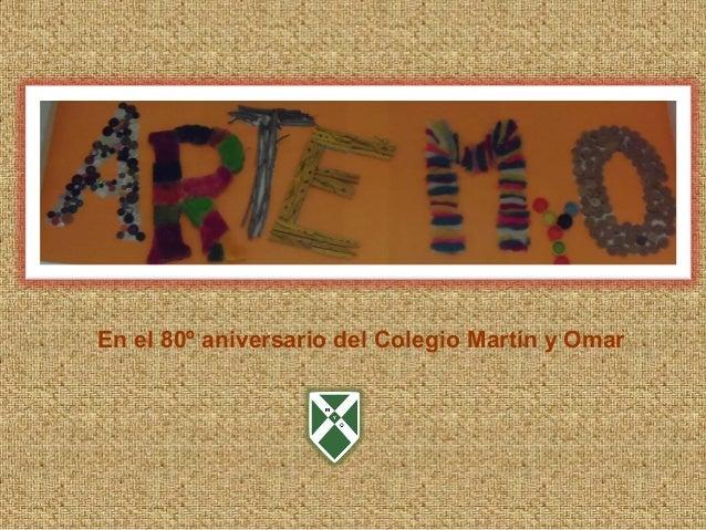 En el 80º aniversario del Colegio Martín y Omar