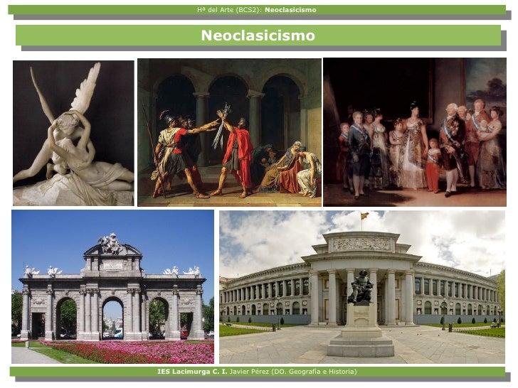 Hª del Arte (BCS2): Neoclasicismo            Hª del Arte (BCS2): Neoclasicismo            Neoclasicismo            Neoclas...