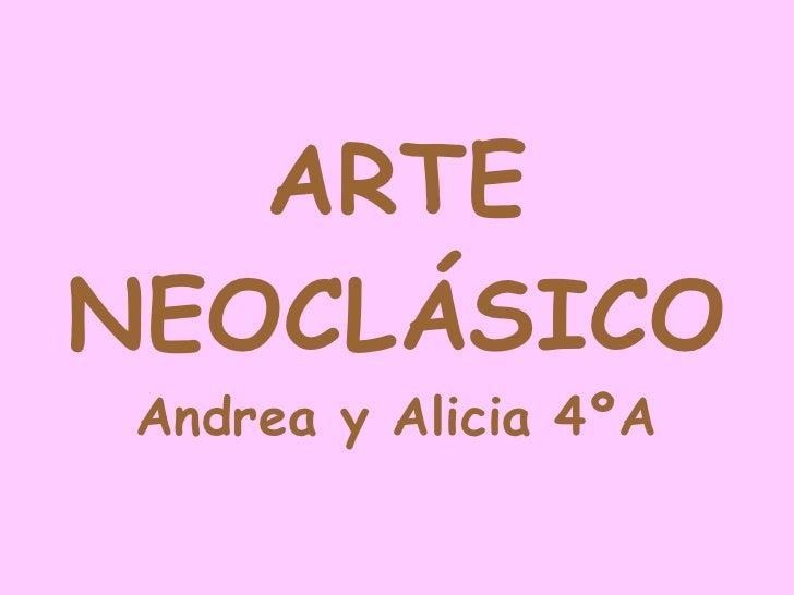 ARTE NEOCLÁSICO Andrea y Alicia 4ºA
