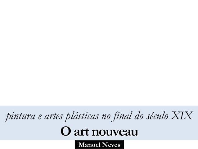 Manoel Neves pintura e artes plásticas no final do século XIX O art nouveau