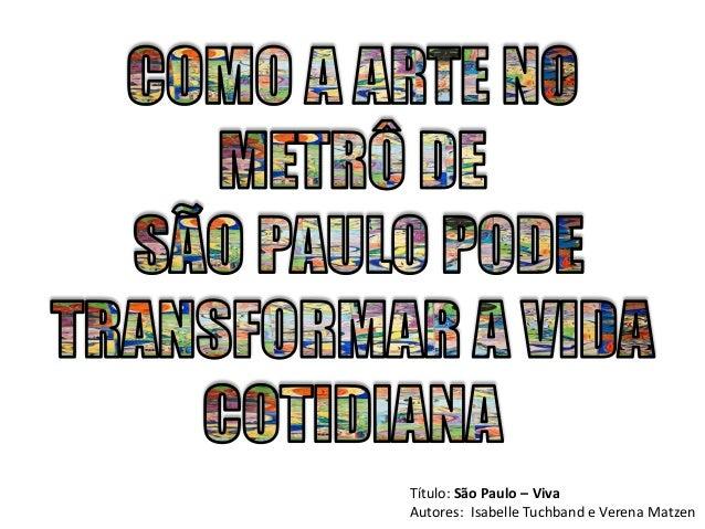 Título: São Paulo – Viva Autores: Isabelle Tuchband e Verena Matzen