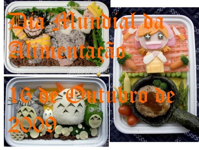 Dia Mundial da Alimentação 16 de Outubro de 2009