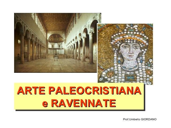 Prof.Umberto GIORDANO ARTE PALEOCRISTIANA e RAVENNATE