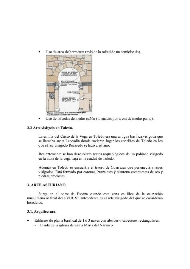 •   Uso de arco de herradura (más de la mitad de un semicírculo).       •   Uso de bóvedas de medio cañón (formadas por ar...