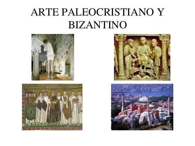 ARTE PALEOCRISTIANO Y BIZANTINO