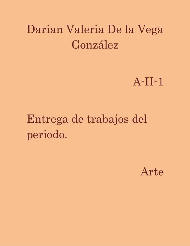 Darian Valeria De la Vega González A-II-1 Entrega de trabajos del periodo. Arte