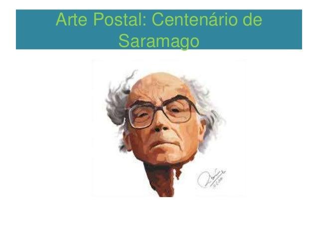 Arte Postal: Centenário de Saramago •