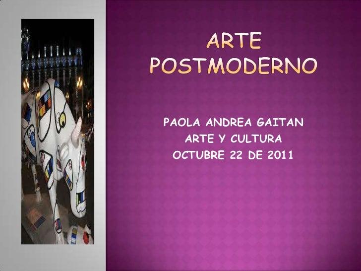 PAOLA ANDREA GAITAN   ARTE Y CULTURA OCTUBRE 22 DE 2011