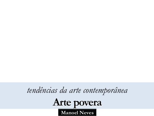 Manoel Neves tendências da arte contemporânea Arte povera