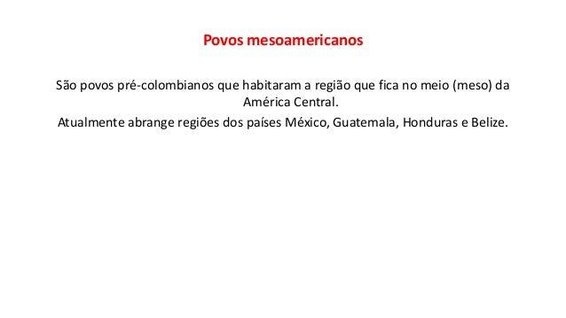Arte pré-colombiana - Maia, Asteca e Inca Slide 3