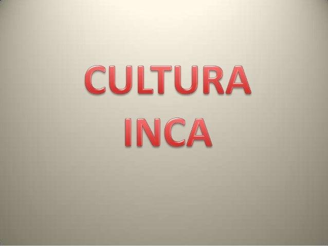 INCASDesde su capital, Cuzco o Cosco, en quechua 'ombligo del mundo', los incas dirigieron un imperio quese extendía por e...