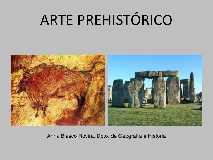 ARTE PREHISTÓRICO     Anna Blasco Rovira. Dpto. de Geografía e Historia