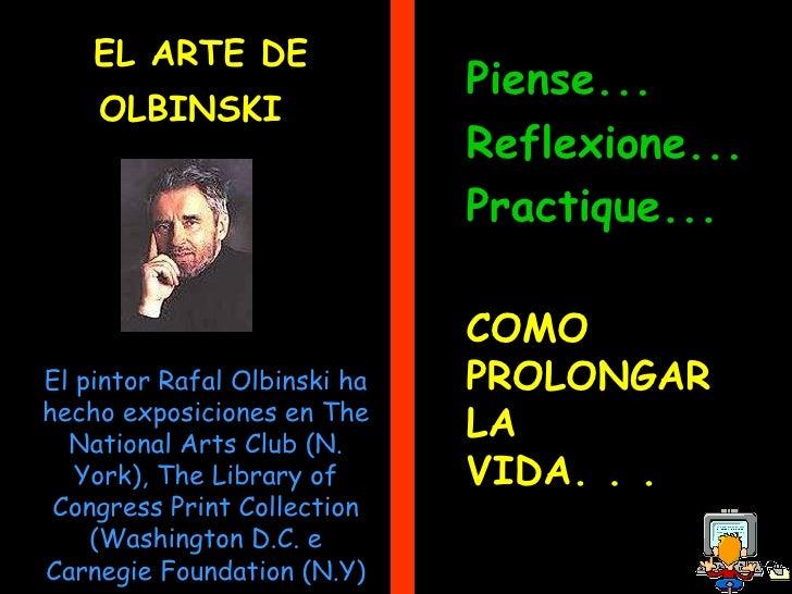El pintor Rafal Olbinski ha hecho exposiciones en The National Arts Club (N. York), The Library of Congress Print Collecti...