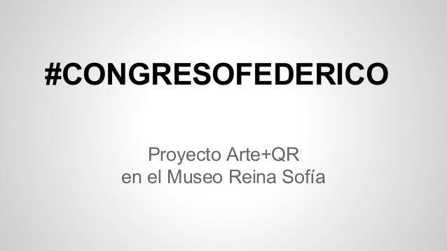 #CONGRESOFEDERICO Proyecto Arte+QR en el Museo Reina Sofía