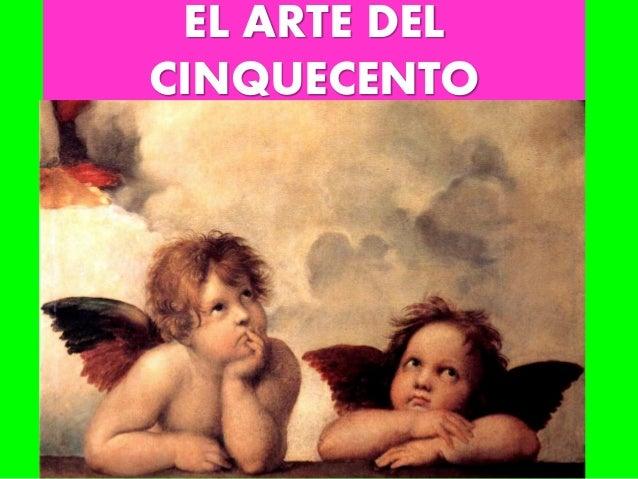 EL ARTE DEL CINQUECENTO