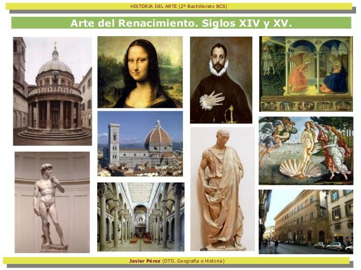 HISTORIA DEL ARTE (2º Bachillerato BCS)           HISTORIA DEL ARTE (2º Bachillerato BCS)Arte del Renacimiento. Siglos XIV...