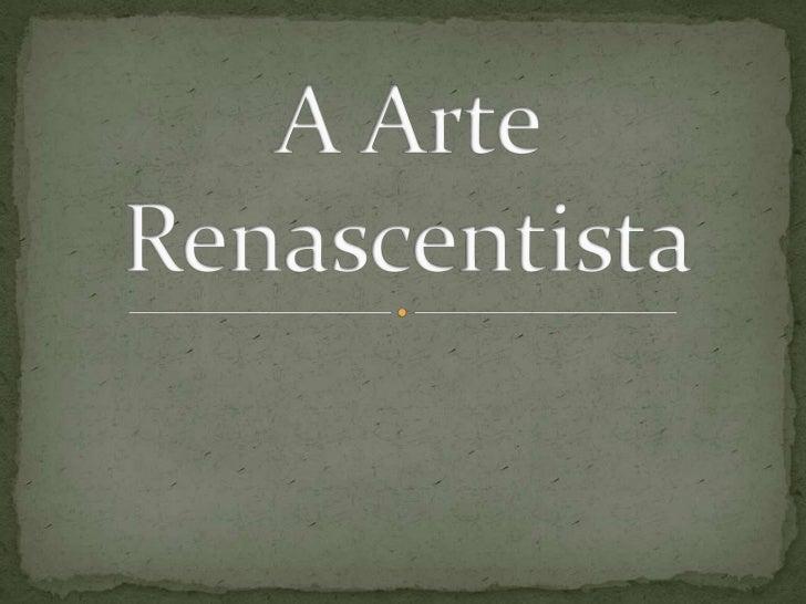 A Arte Renascentista<br />