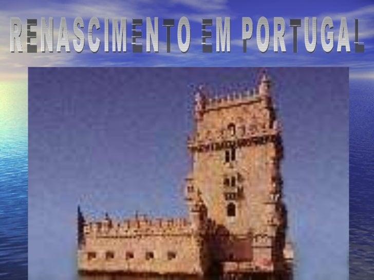 RENASCIMENTO EM PORTUGAL