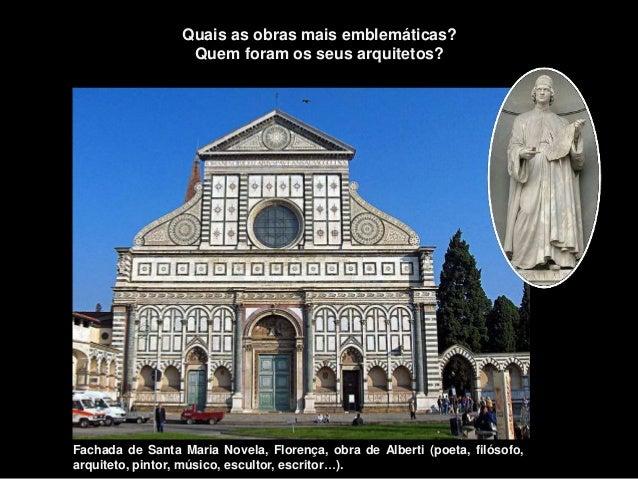 Fachada de Santa Maria Novela, Florença, obra de Alberti (poeta, filósofo, arquiteto, pintor, músico, escultor, escritor…)...