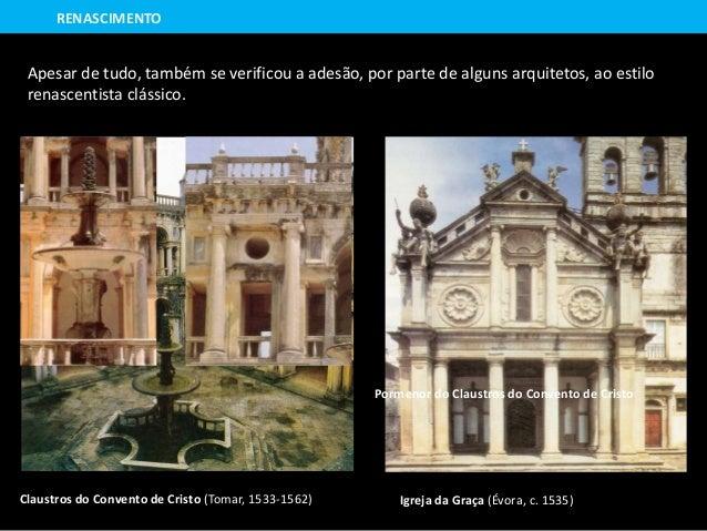 Apesar de tudo, também se verificou a adesão, por parte de alguns arquitetos, ao estilo renascentista clássico. Claustros ...